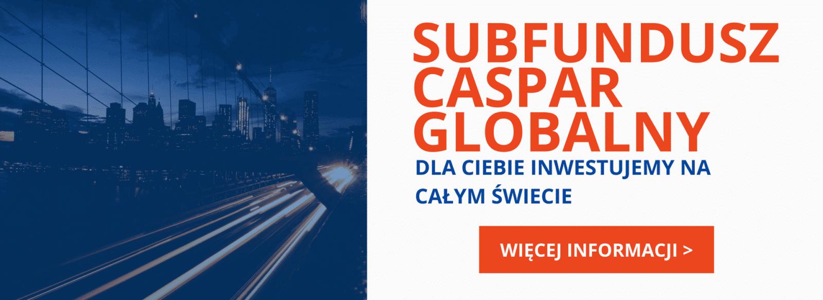 Caspar Globalny - inwestujemy globalnie