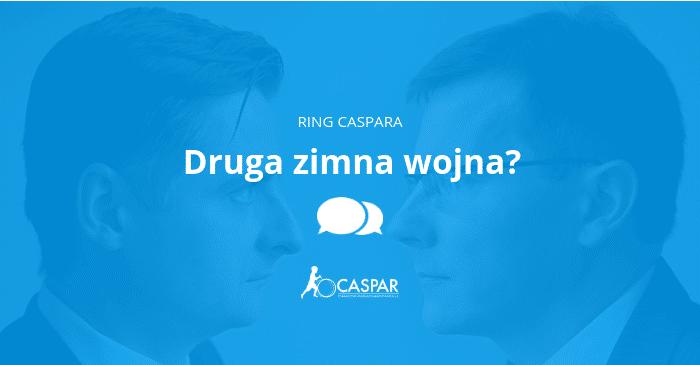Ring Caspara – Druga zimna wojna? | CASPAR
