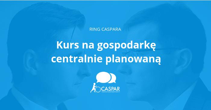 Ring Caspara, Kurs na gospodarkę centralnie planowaną