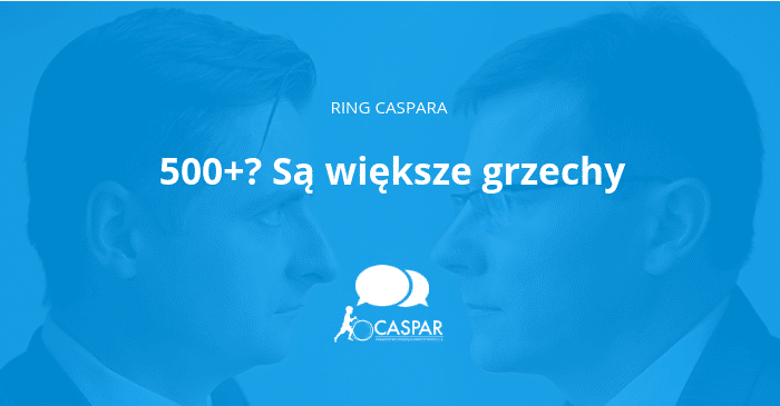Ring Caspara, 500+? Są większe grzechy